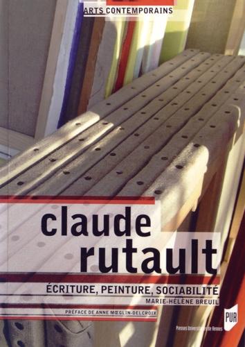Marie-Hélène Breuil - Claude Rutault - Ecriture, peinture, sociabilité.