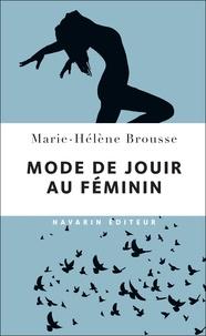 Marie-Hélène Brousse - Mode de jouir au féminin.