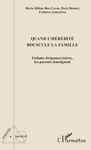 Marie-Hélène Buc-Caron et Doris Bonnet - Quand l'hérédité bouscule la famille - Enfants drépanocytaires, les parents témoignent.