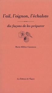 Lail, loignon, léchalote - Dix façons de les préparer.pdf