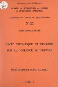 """Marie-Hélène Caspar et  Centre de recherches de langue - Récit initiatique et discours sur la violence du pouvoir : """"Il segreto del Bosco Vecchio""""."""