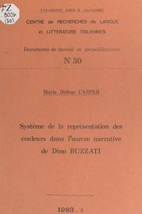 Marie-Hélène Caspar et  Centre de recherches de langue - Système de la représentation des couleurs dans l'œuvre narrative de Dino Buzzati.