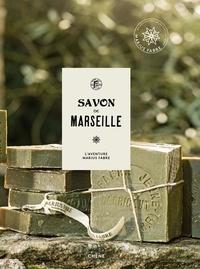 Marie-Hélène Chaplain - Savon de marseille - L'aventure Marius Fabre.