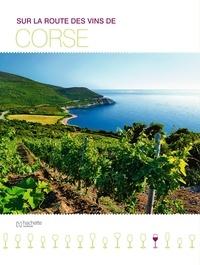 Marie-Hélène Chaplain - Sur la route des vins de Corse.