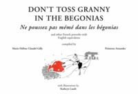 Dont Toss Granny in the Begonias - And other French proverbs with English equivalents.pdf