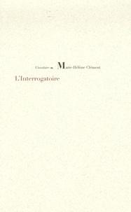 Marie-Hélène Clément - L'Interrogatoire.