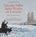 Marie-Hélène Colin - Les plus belles Saint-Nicolas en Lorraine - Histoire, traditions, art de vivre.
