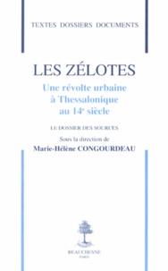 Marie-Hélène Congourdeau - Les Zélotes - Une révolte urbaine à Thessalonique au 14e siècle.