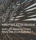 Marie-Hélène Contal et Dominique Gauzin-Müller - Habiter écologique - Quelles architectures pour une ville durable ?.