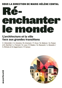 Marie-Hélène Contal - Ré-enchanter le monde - L'architecture et la ville face aux grandes transitions.