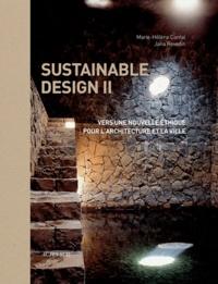 Marie-Hélène Contal et Jana Revedin - Sustainable design 2 - Vers une nouvelle éthique pour l'architecture et la ville.
