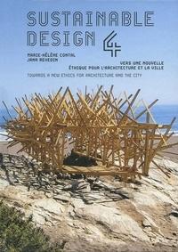 Marie-Hélène Contal et Jana Revedin - Sustainable Design - Vers une nouvelle éthique pour l'architecture et la ville Tome 4.