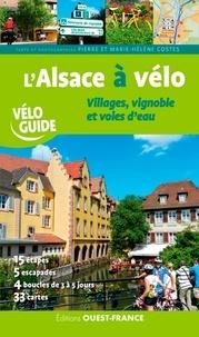 Marie-Hélène Costes et Pierre Costes - L'Alsace à vélo - Villages, vignoble et voies d'eau.