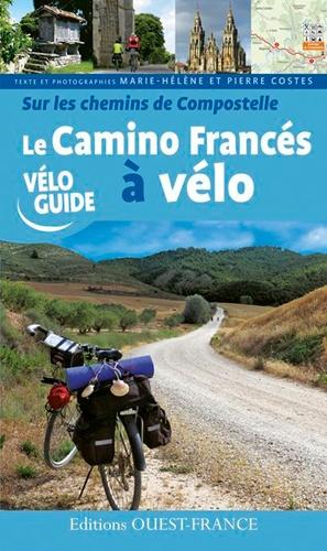 Marie-Hélène Costes et Pierre Costes - Sur les chemins de Compostelle - El Camino Francés à vélo.