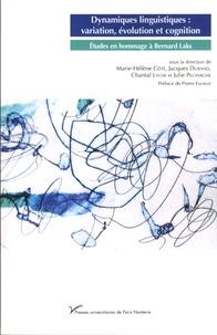 Marie-Hélène Côté et Jacques Durand - Dynamiques linguistiques : variation, évolution et cognition - Etudes en hommage à Bernard Laks.