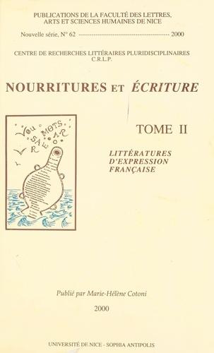 Nourritures et écriture. Tome 2, Littératures d'expression française