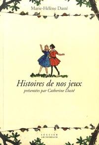 Marie-Hélène Dasté - Histoires de nos jeux.