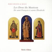 Les Dons du Manteau- De saint François à sainte Elisabeth - Marie-Hélène de Bengy |
