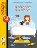 Marie-Hélène Delval et Amélie Dufour - La baignoire aux sirènes.