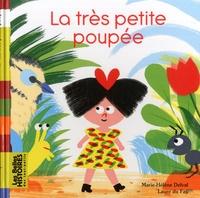 Marie-Hélène Delval et Laure du Faÿ - La très petite poupée.