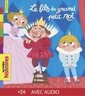 Marie-Hélène Delval et Pauline Duhamel - Le fils du grand petit roi.
