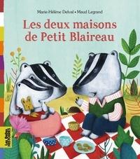 Marie-Hélène Delval - Les deux maisons de Petit Blaireau.