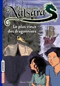 Marie-Hélène Delval - Les dragons de Nalsara Tome 2 : Le plus vieux des dragonniers.
