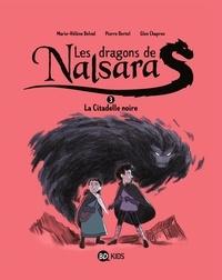 Marie-Hélène Delval et Pierre Oertel - Les dragons de Nalsara Tome 3 : La citadelle noire.