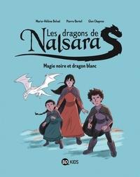 Marie-Hélène Delval et Pierre Oertel - Les dragons de Nalsara Tome 4 : Magie noire et dragon blanc.