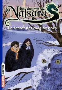 Téléchargement gratuit de livres audio au Royaume-Uni Les dragons de Nalsara Tome 7 Le secret des magiciennes iBook MOBI par Marie-Hélène Delval 9782747054591
