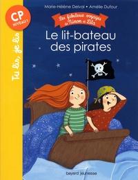 Marie-Hélène Delval et Amélie Dufour - Les fabuleux voyages de Ninon et Lila  : Le lit-bateau des pirates.