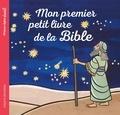 Marie-Hélène Delval et Charles-Eric Hauguel - Mon premier petit livre de la Bible.