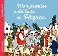 Marie-Hélène Delval et François Roudot - Mon premier petit livre de Pâques.