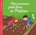 Marie-Hélène Delval et Anne-Sophie Lanquetin - Mon premier petit livre de prières.