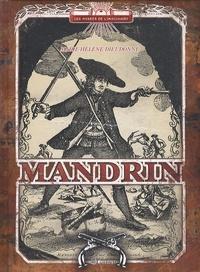 Marie-Hélène Dieudonné - Mandrin - Capitaine des contrebandiers.