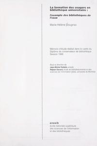 Marie-Hélène Dougnac et Jean-Michel Salaün - La formation des usagers en bibliothèque universitaire : l'exemple des bibliothèques de l'UQAM - Mémoire d'étude réalisé dans le cadre du diplôme de conservateur de bibliothèque, session 1996.
