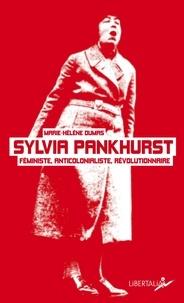 Ebook pour Nokia Asha 200 téléchargement gratuit Sylvia Pankhurst  - Féministe, anticolonialiste, révolutionnaire par Marie-Hélène Dumas