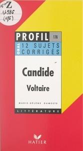 Marie-Hélène Dumeste et Georges Décote - Candide (1759), Voltaire - 12 sujets corrigés.