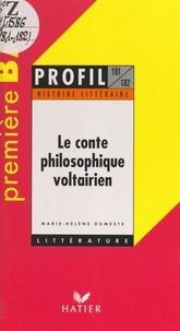 Marie-Hélène Dumeste et Georges Décote - Le conte philosophique voltairien - 20 sujets entièrement traités à partir de Candide, L'ingénu, Micromégas, Zadig.