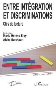 Marie-Hélène Eloy et Alain Merckaert - Entre intégration et discriminations - Clés de lecture.