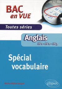 Marie-Hélène Fasquel - Anglais LV1 - LV2 - LV3 Toutes séries - Spécial vocabulaire.