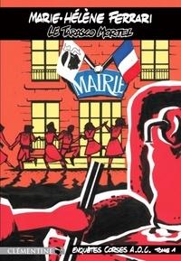 Marie-Hélène Ferrari - Le tarasco mortel - Tome 1, Enquêtes Corses.