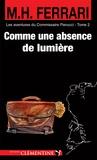 Marie-Hélène Ferrari - Les aventures du Commissaire Pierucci Tome 2 : Comme une absence de lumière.