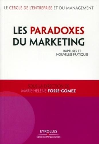 Les paradoxes du marketing. Ruptures et nouvelles pratiques