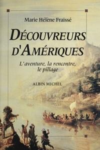 Marie-Hélène Fraïssé - Découvreurs d'Amériques - 1492-1550, l'aventure, la rencontre, le pillage.