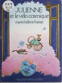 Marie-Hélène Fraïssé et Alain Millerand - Julienne et le vélo cosmique.