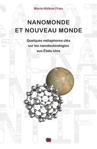 Nanomonde et Nouveau Monde- Quelques métaphores clés sur les nanotechnologies aux Etats-Unis - Marie-Hélène Fries |