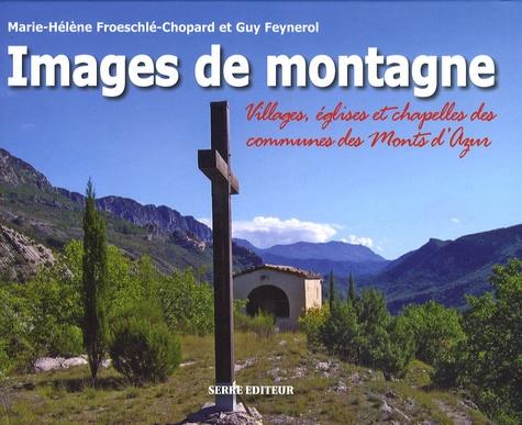 """Marie-Hélène Froeschlé-Chopard et Guy Feynerol - Images de montagne - Villages, églises et chapelles des communes des """"Monts d'Azur""""."""