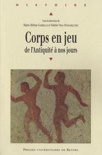 Marie-Hélène Garelli et Valérie Visa-Ondarcuhu - Corps en jeu - De l'Antiquité à nos jours.
