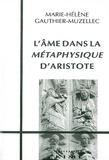 """Marie-Hélène Gauthier-Muzellec - L'âme dans la """"Métaphysique"""" d'Aristote."""